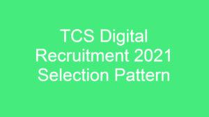 TCS Digital Recruitment Process 2021